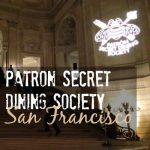 Patron Secret Dining Society San Francisco