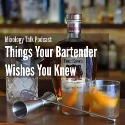 MTP – 17 – Five Things your Bartender Wishes You Knew