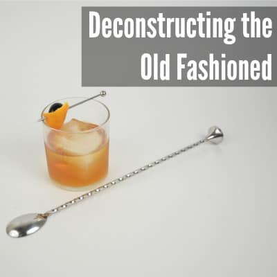 Deconstructing the Old Fashioned