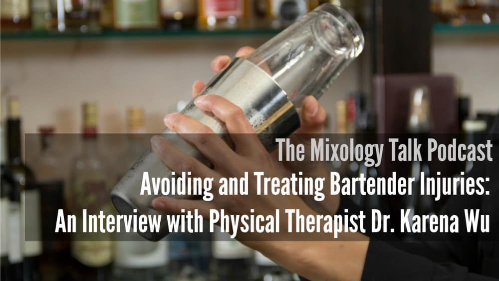 Avoiding & Treating Bartender Injuries: An Interview with Physical Therapist Dr. Karena Wu