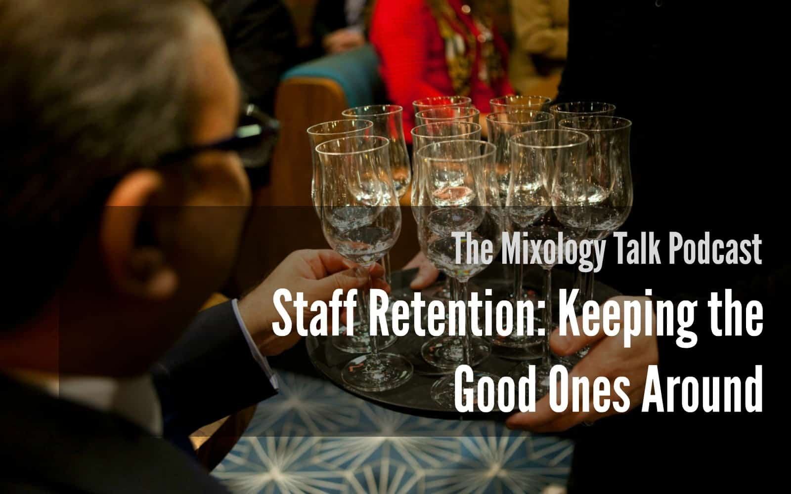 Staff Retention: Keeping the Good Ones Around