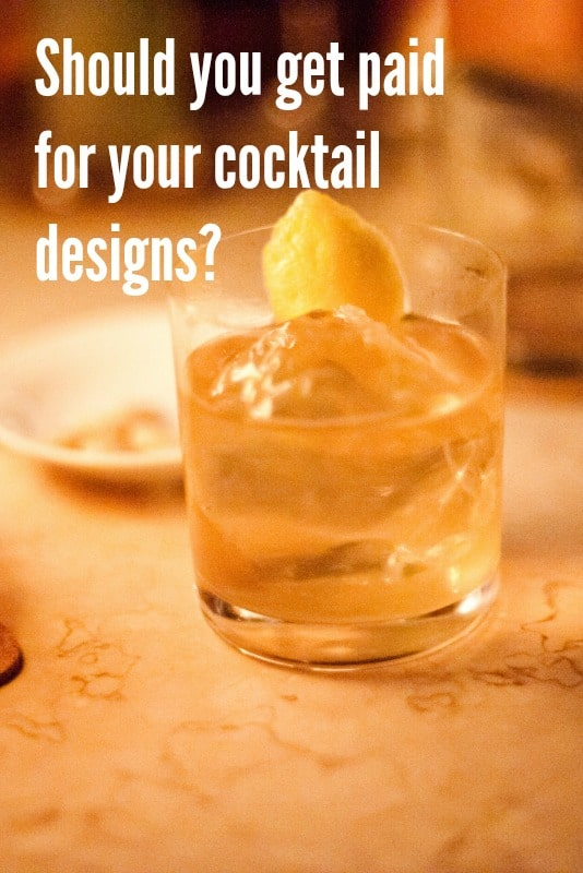 Should you Get Paid for your Cocktail Designs?