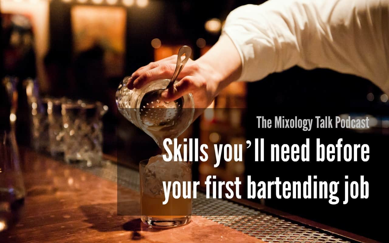 Skills you'll need before your first bartending job