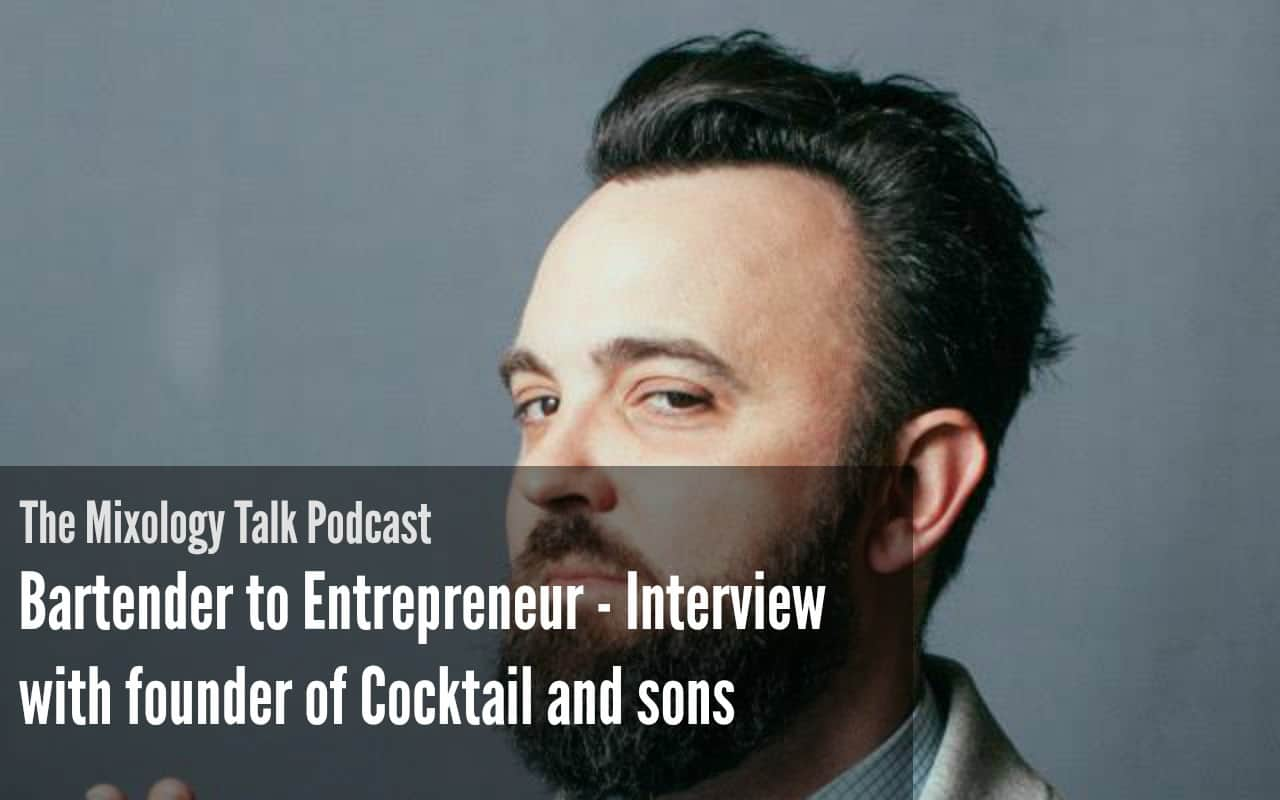 Bartender to Entrepreneur An Interview with the founder of