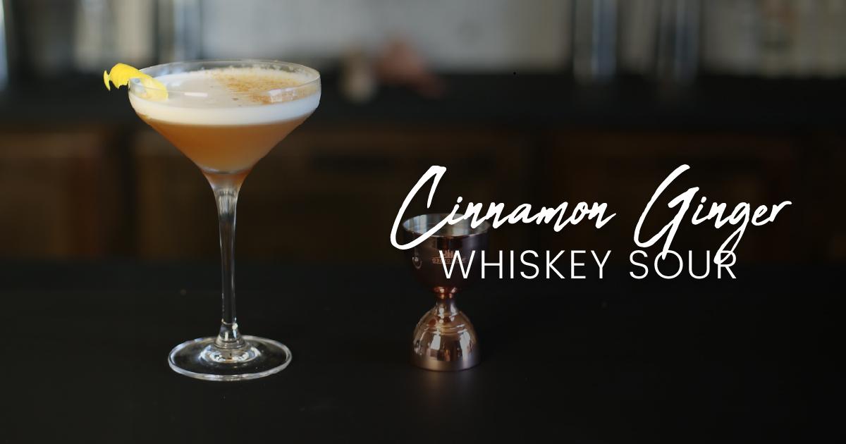 Cinnamon Ginger Whiskey Sour